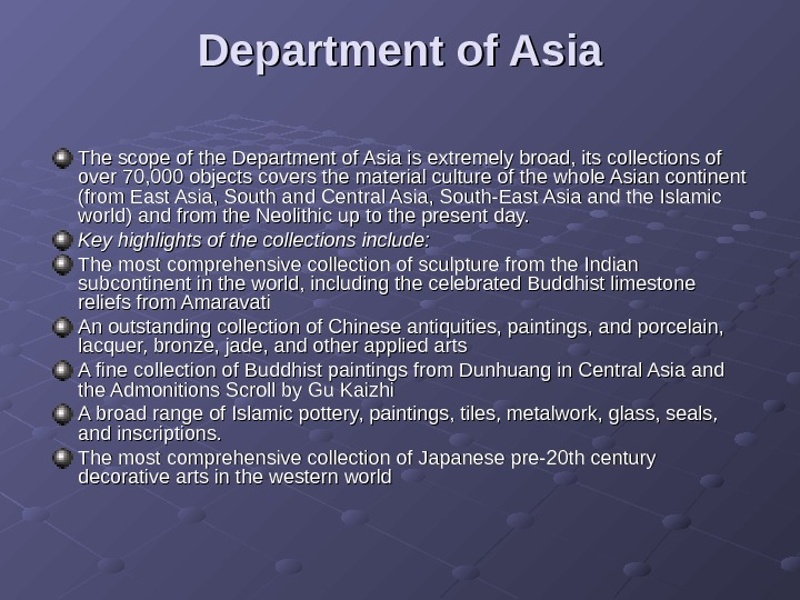 Department of Asia The scope of the Department of Asia is extremely broad, its