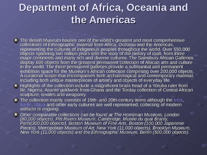 Department of Africa, Oceania and the Americas The British Museum houses one of the