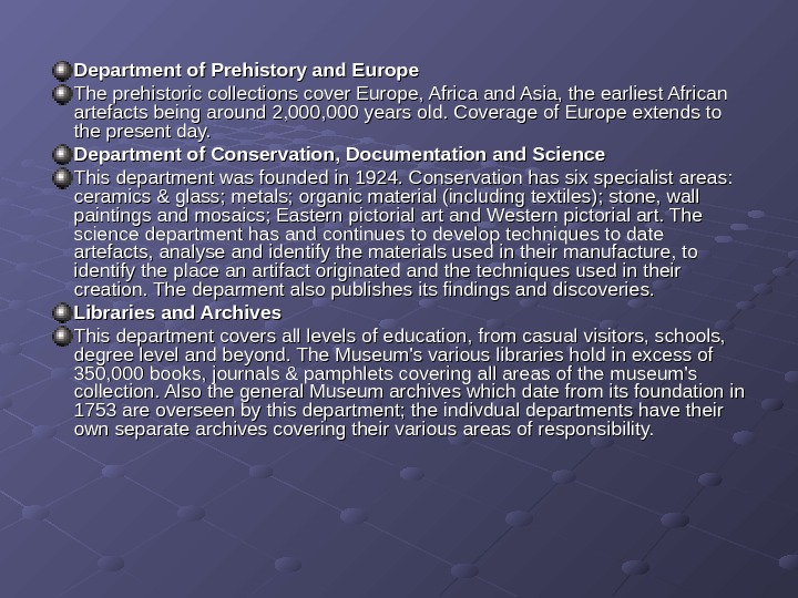 Department of Prehistory and Europe The prehistoric collections cover Europe, Africa and Asia, the