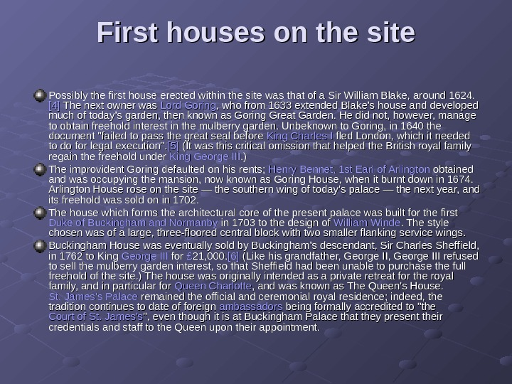 First houses on the site Possibly the first house erected within the site was