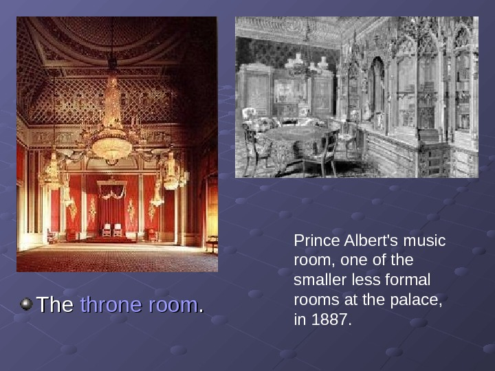 The throne room. . Prince Albert's music room, one of the smaller less formal