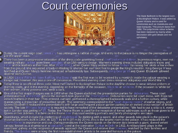 Court ceremonies  During the current reign court ceremony has undergone a radical change,