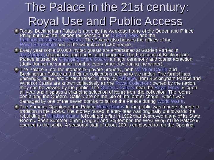 The Palace in the 21 st century:  Royal Use and Public Access
