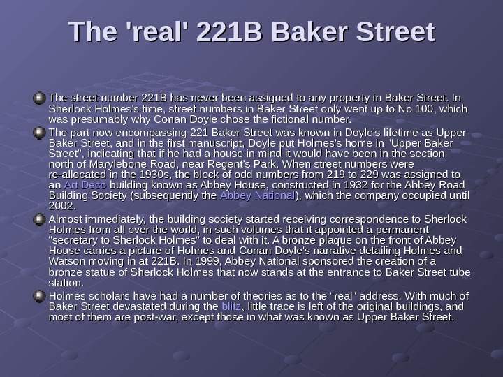 The 'real' 221 B Baker Street The street number 221 B has never been