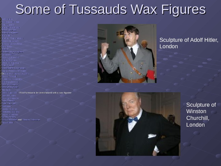 Some of Tussauds Wax Figures  Adolf Hitler  Winston Churchill  Dolla Laurent