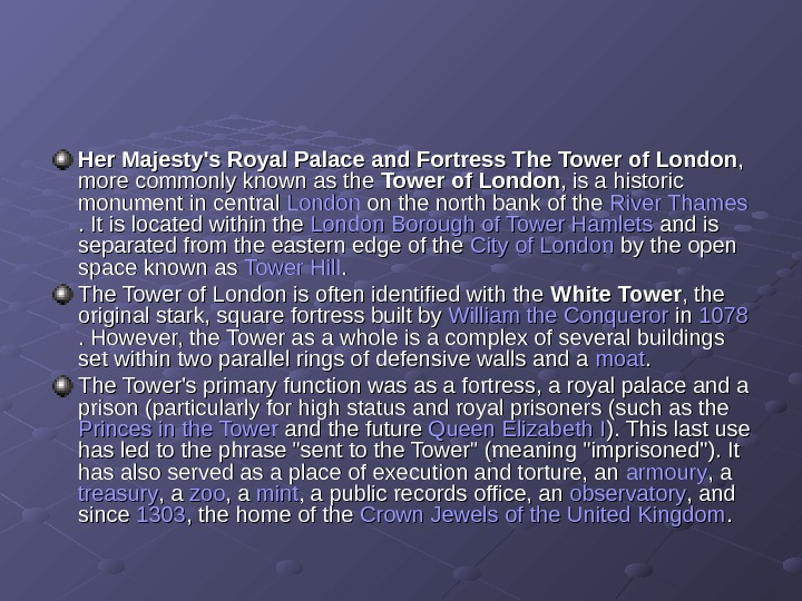 Her Majesty's Royal Palace and Fortress The Tower of London , ,  more