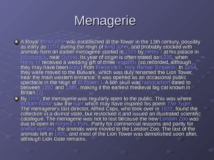 Menagerie  A Royal Menagerie was established at the Tower in the 13 th