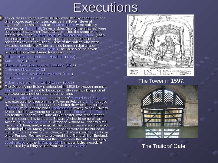 Executions  Lower-class criminals were usually executed by hanging at one of the public