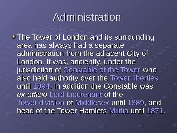 Administration  The Tower of London and its surrounding area has always had a