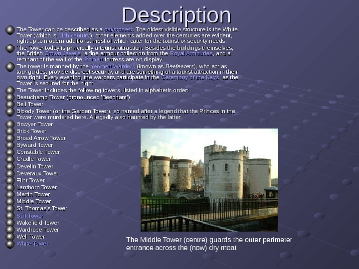 Description  The Tower can be described as a palimpsest. The oldest visible structure