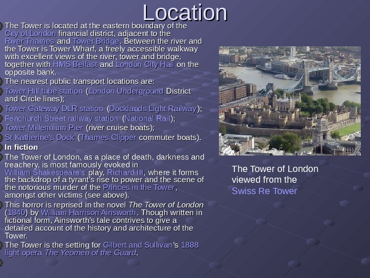 Location  The Tower is located at the eastern boundary of the City of