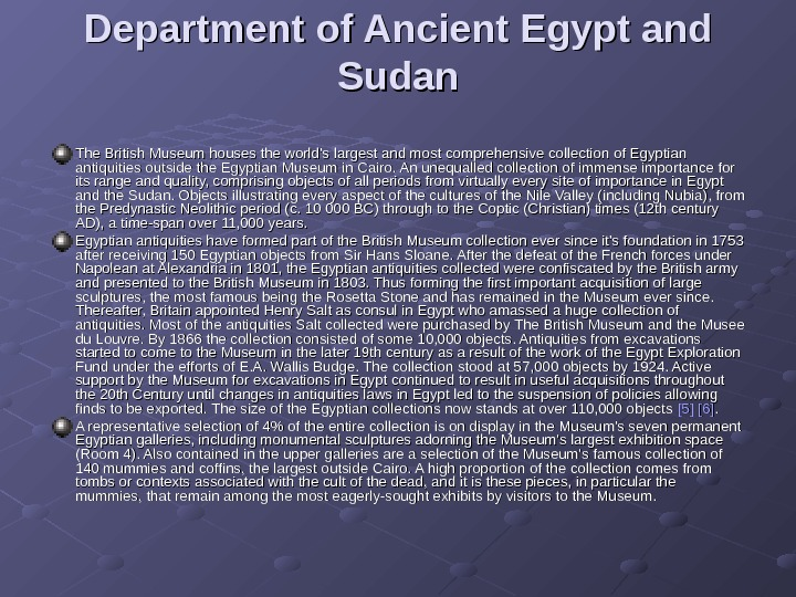 Department of Ancient Egypt and Sudan The British Museum houses the world's largest and