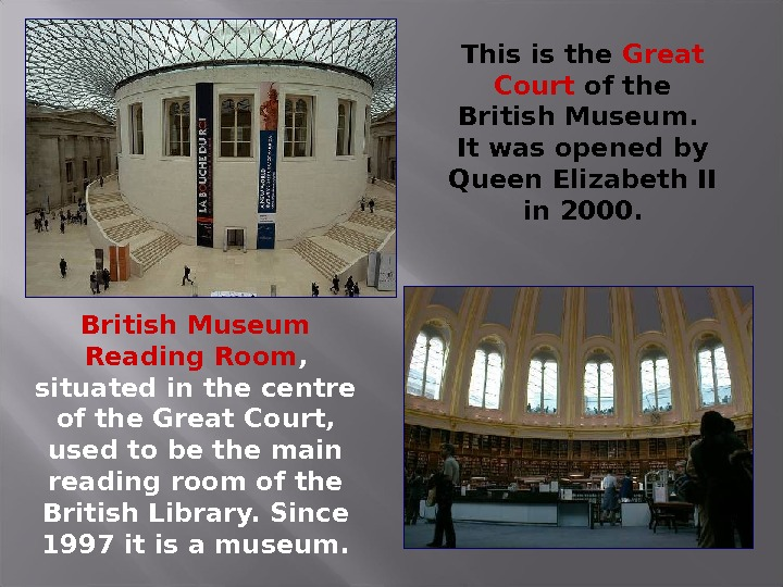 This is the Great Court of the British Museum.  It was opened by Queen Elizabeth