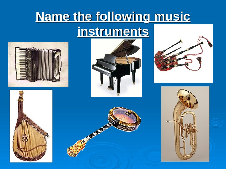 Name the following music instruments