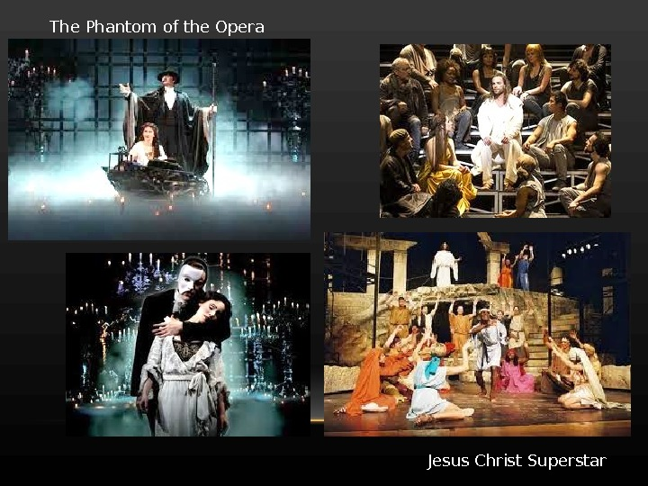 The Phantom of the Opera Jesus Christ Superstar