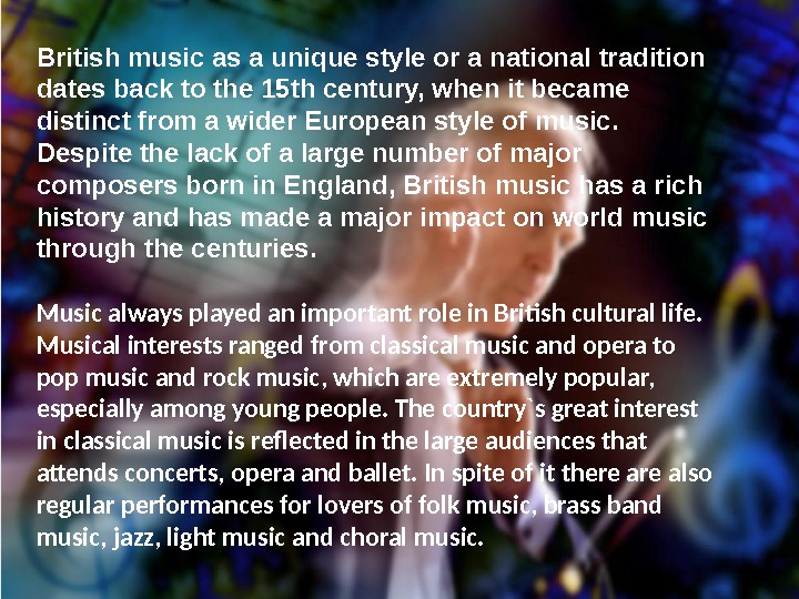 British music as a unique style or a national tradition dates back to the 15 th