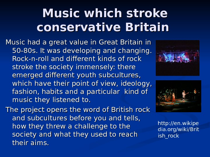 Music which stroke conservative Britain  Music had a great value in Great Britain
