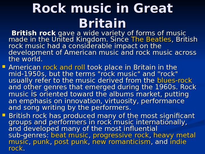 Rock music in Great Britain   British rock  gave a wide variety