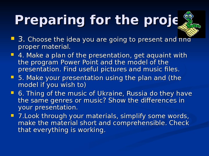 Preparing for the project 3. 3.  Choose the idea you are going to