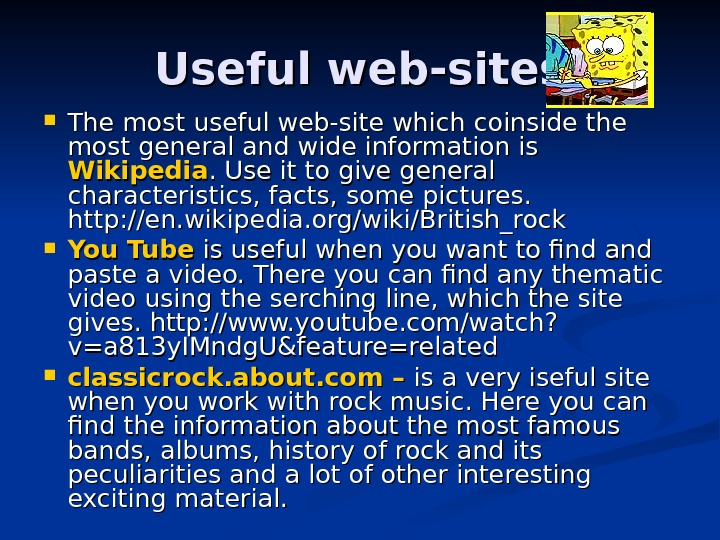 Useful web-sites The most useful web-site which coinside the most general and wide information