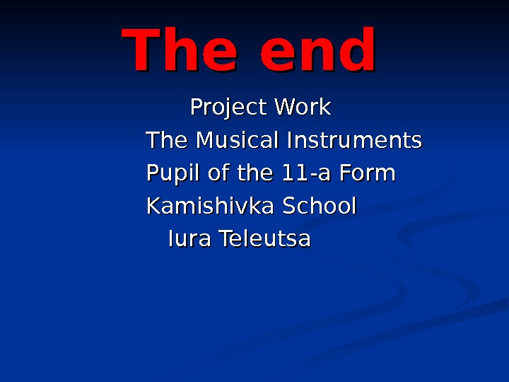The end     Project Work      The
