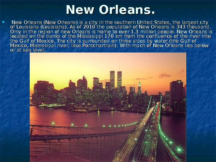 New Orleans. . New Orleans (New Orleans) is a city in the southern United