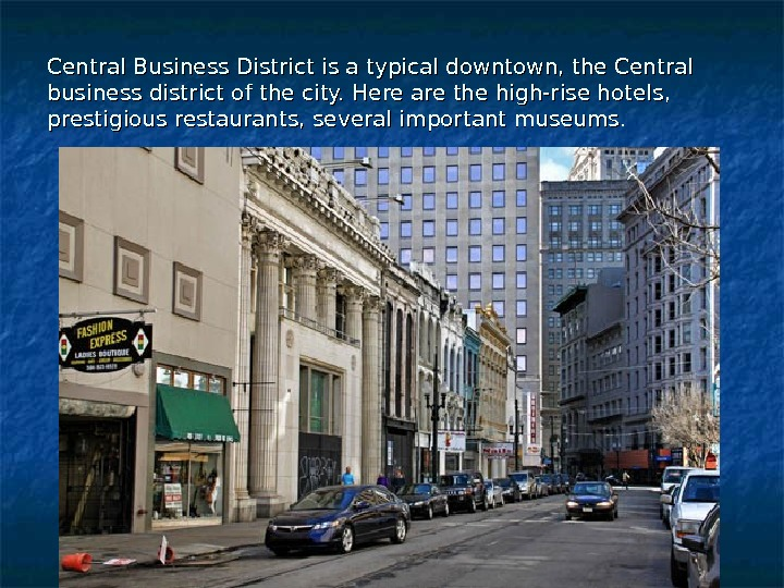 Central Business District is a typical downtown, the Central business district of the city. Here are