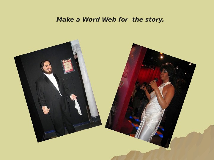 Make a Word Web for the story.
