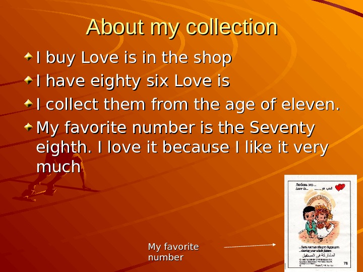 About my collection I buy Love is in the shop I have eighty  six Love