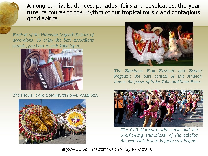 Among carnivals, dances, parades, fairs and cavalcades, the year runs its course to the rhythm of