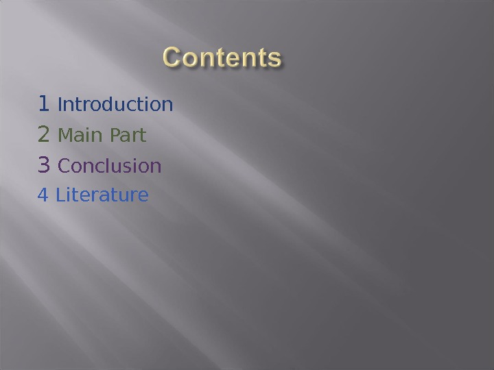 1 Introduction 2 Main Part 3 Conclusion 4 Literature