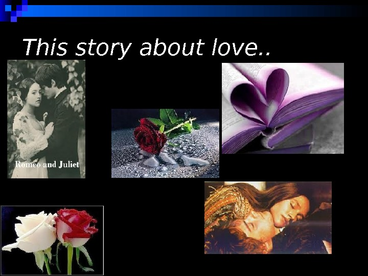 This story about love. .