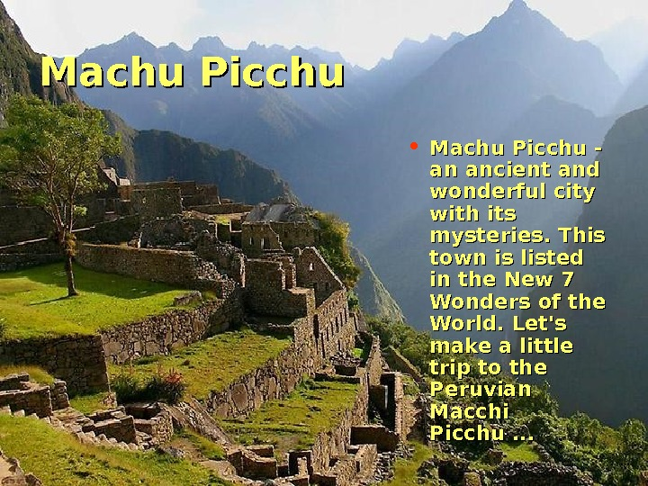 Machu Picchu • Machu Picchu - an ancient and wonderful city with its mysteries.