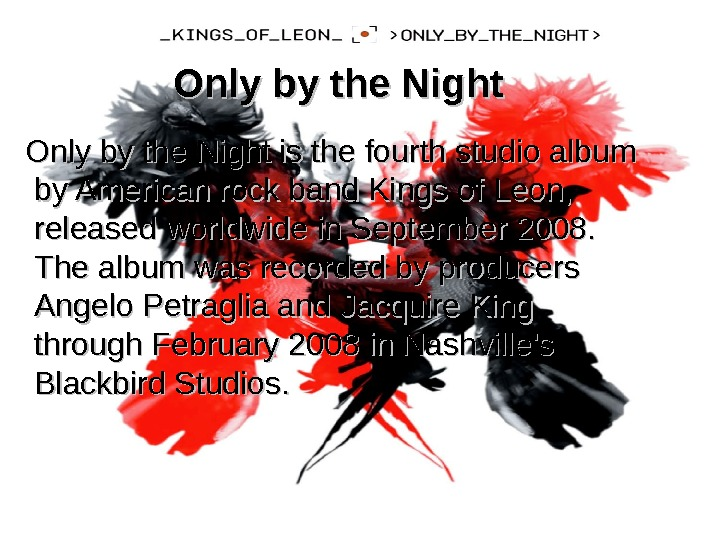 Only by the Night is the fourth studio album by American rock band Kings