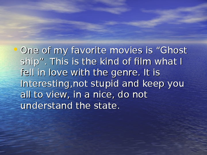 "• One of my favorite movies is ""Ghost ship"". This is the kind of"