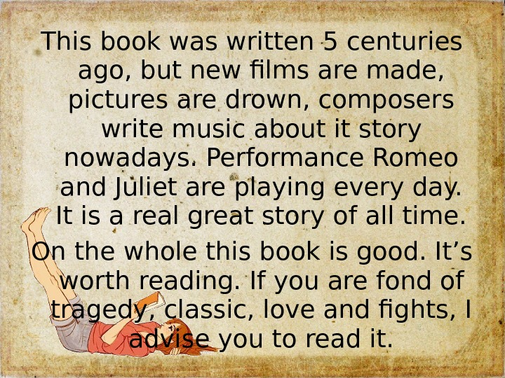 This book was written 5 centuries ago, but new films are made,  pictures are drown,