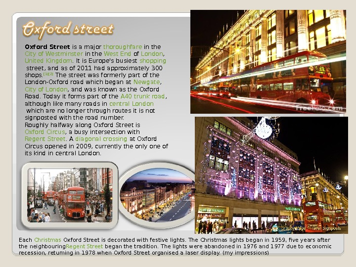 Oxford Street is a major thoroughfare in the City of Westminster in the West End of