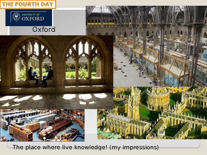 Oxford University The place where live knowledge! (my impressions)