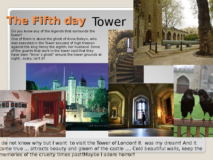 The Fifth day  Tower I do not know why but I want to visit the