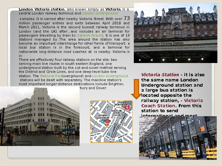 London Victoria station ,  also known simply as Victoria , is a central London railway