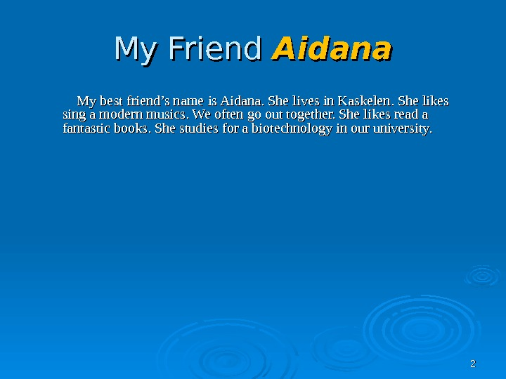 22 My Friend Aidana   My best friend's name is Aidana. She lives in Kaskelen.