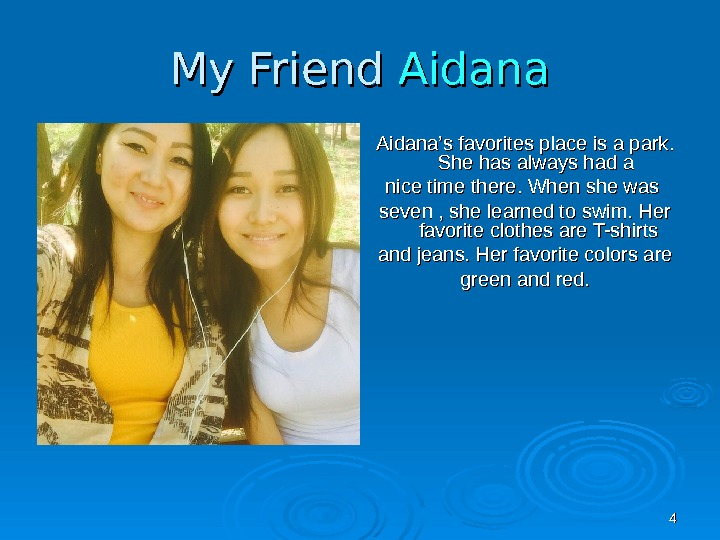 44 My Friend Aidana '' s favorites place is a p arkark. .  She has