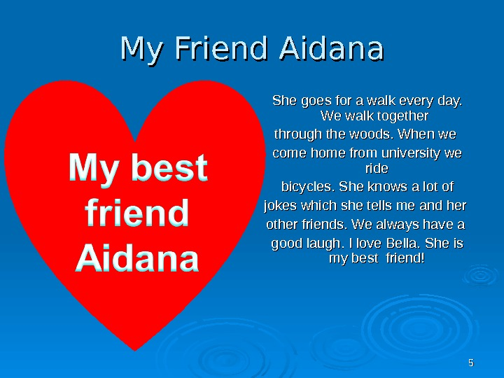 55 My Friend Aidana She goes for a walk every day.  We walk together through