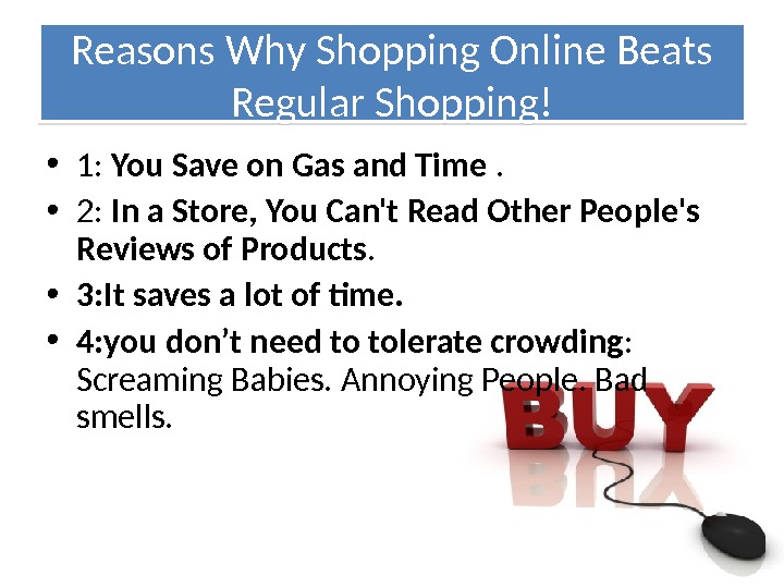 Reasons Why Shopping Online Beats Regular Shopping! • 1:  You Save on Gas and Time