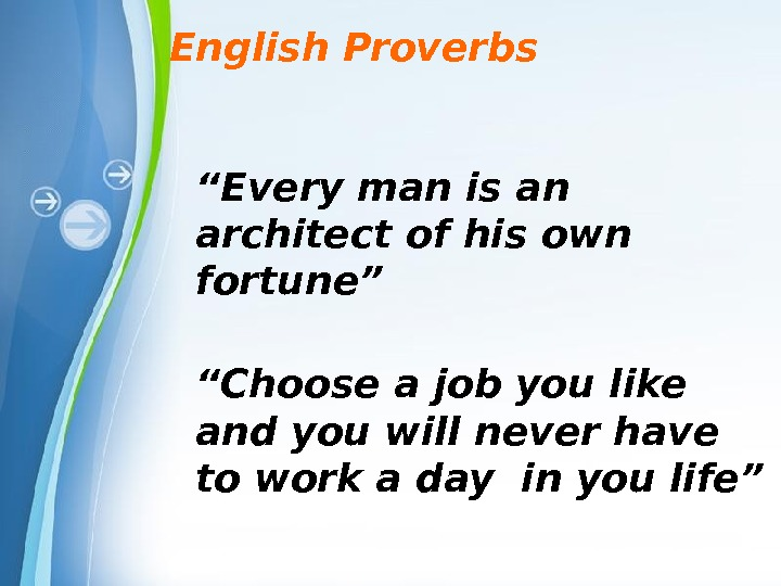 "Powerpoint Templates. English Proverbs "" Every man is an architect of his own fortune""  """