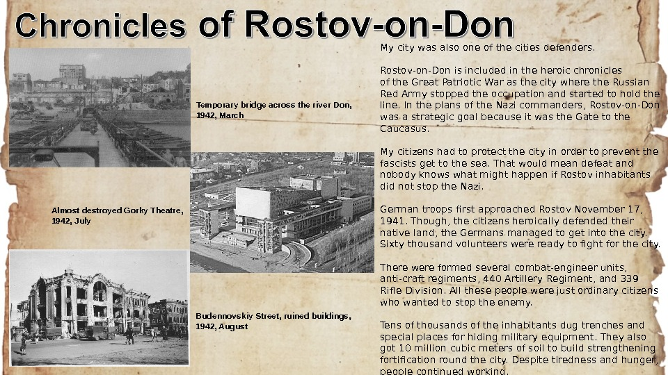 My city was also one of the cities defenders.  Rostov-on-Don is included in the heroic