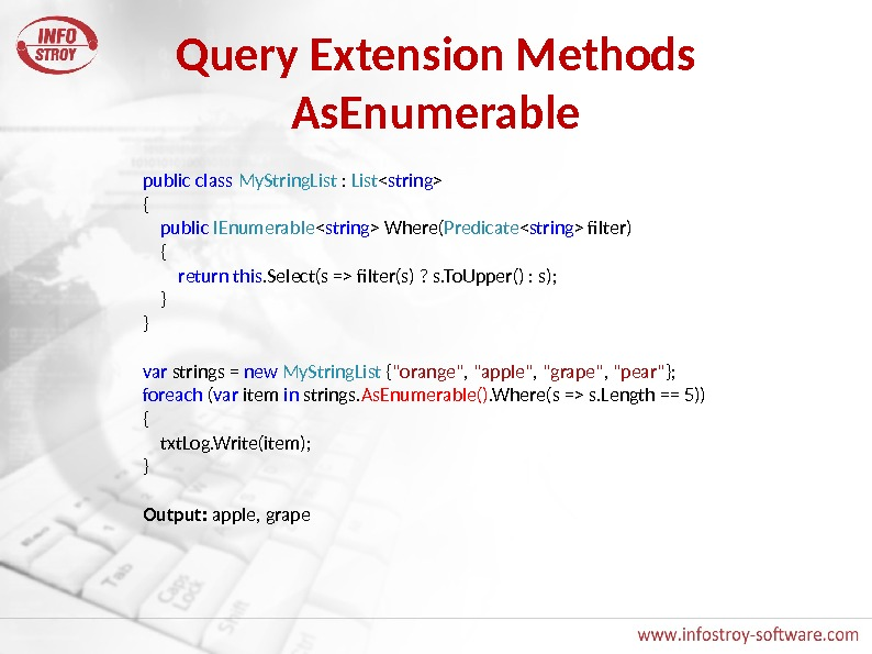 Query Extension Methods As. Enumerable public  class  My. String. List :  List