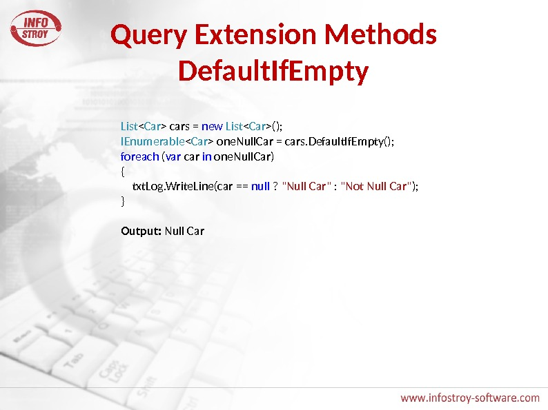 Query Extension Methods Default. If. Empty List  Car  cars = new  List