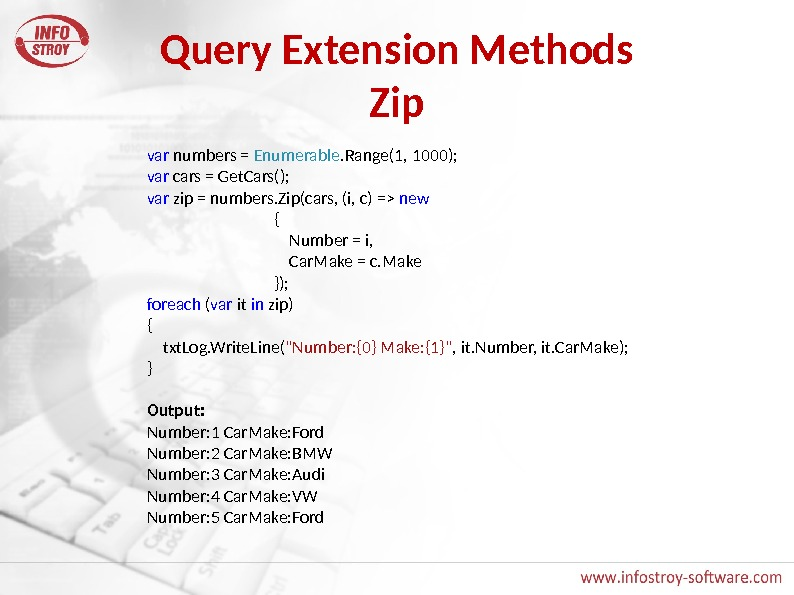 Query Extension Methods Zip var numbers = Enumerable. Range(1, 1000); var cars = Get. Cars(); var