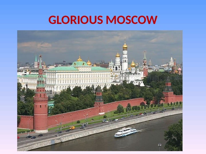 GLORIOUS MOSCOW